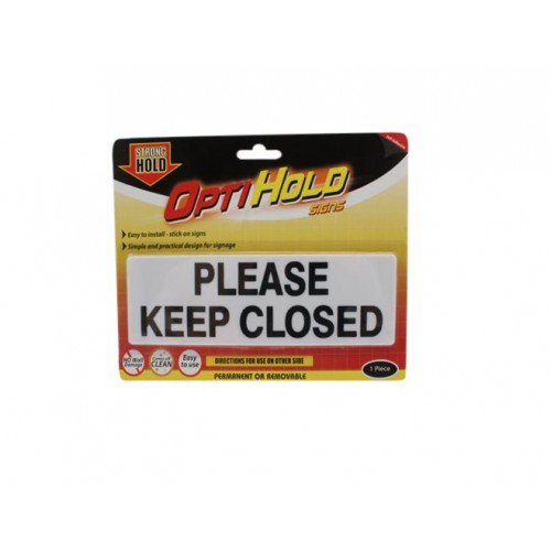 Opti Hold Household Sign Please Keep Closed